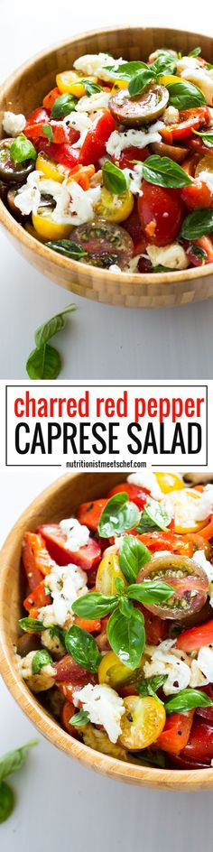 Charred Red Pepper Caprese Salad! A mouth watering salad what is not only pretty to look at but super tasty as well! | nutritionistmeetschef.com