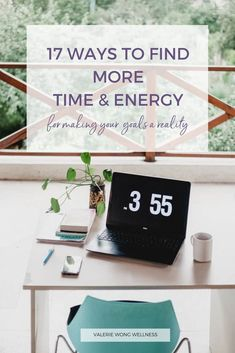 17 ways to find more time & energy for your goals (and the other important things) - Valerie Wong Wellness Spiritual Health, Spiritual Life, Time Management Tips, Stress Management, Self Development, Personal Development, Energy Level, Amp Energy, Work Life Balance Tips