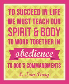 We must teach our spirit and body to work together in obedience: L. Tom Perry by lalakme, via Flickr