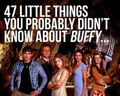 "47 Little Facts You Probably Didn't Know About ""Buffy The Vampire Slayer"""