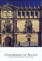 Universidad de Alcalá : patrimonio de la humanidad = world heritage / Javier Rivera Blanco dirección = coordinator