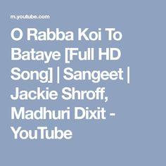 Song : O Rabba Koi To Bataye Movie : Sangeet Singer : Anuradha Paudwal, Suresh Wadekar Star Cast : Jackie Shroff, Madhuri Dixit Music Director : Anand Milind. Madhuri Dixit, Star Cast, Koi, Songs, Youtube, Song Books, Youtubers, Youtube Movies