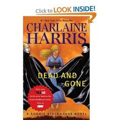 Amazon.com: Dead And Gone (Sookie Stackhouse/True Blood, Book 9) (9780441020942): Charlaine Harris: Books