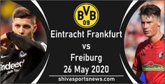 Eintracht Frankfurt vs Freiburg 26 May Live Stream, preview, Start Time » Shiva Sports News Fox Sports 1, Sports App, Sports News, Soccer Match, Soccer Fans, Eagles Win, Living In Brazil, Portuguese Language, Bt Sport