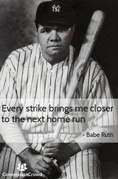 """""""Every strike brings me closer to the next home run"""" - Babe Ruth Team Motivation, Sales Motivation, Work Quotes, Quotes To Live By, Me Quotes, Sales Quotes, Spiritual Encouragement, Babe Ruth, Leadership Quotes"""