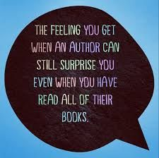 The feeling you get when an author can surprise you even when you have read all of their books. I Love Books, Great Books, Books To Read, My Books, Enough Book, My Escape, Book Quotes, Book Memes, Reading Quotes