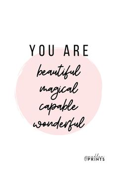 You Are Beautiful, Magical, Capable, Wonderful print is a high quality instantly downloadable printable wall art. Decor your home, nursery or office in an affordable way! Print it and frame it - it's really that easy! Printable Quotes, Printable Wall Art, Motivational Posters, Frame It, Wall Art Quotes, You Are Beautiful, Quote Prints, Woman Quotes, Positive Quotes