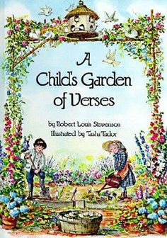 A Child's Garden of Verses by Robert Louis Stevenson -- Here is a delightful look at childhood, written by master poet and storyteller Robert Louis Stevenson. In this collection of sixty-six poems, Stevenson recalls the joys of his childhood, from sailing boats down a river, to waiting for the lamplighter, to sailing off to foreign lands in his imagination. Tasha Tudor's watercolor paintings evoke a simpler time in the past, and celebrate two of the things she loves most -- children and…