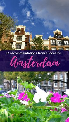 40 Amsterdam Recommendations from a Local