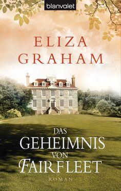 Eine mitreißende Familiengeschichte über Erinnerungen, Liebe und Verrat.  Das Geheimnis von Fairfleet von Eliza Graham