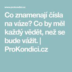 Co znamenají čísla na váze? Co by měl každý vědět, než se bude vážit.   ProKondici.cz