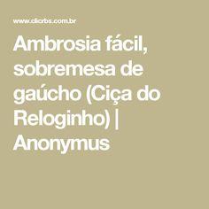 Ambrosia fácil, sobremesa de gaúcho (Ciça do Reloginho) | Anonymus