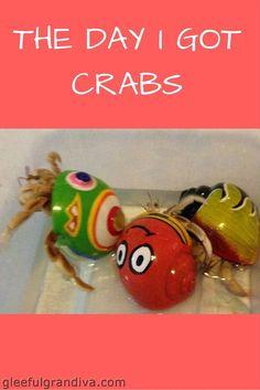 CRAZY CRABS - THE DAY I GOT CRABS - gleeful grandiva