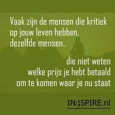 Like of pin ook deze treffende spreuk Ontdek nog meer pakkende spreuken over steun en het leven op www.ingspire.nl