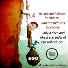Acharya Prashant: How can we control the ego? Life Quotes In English, Life Changing Quotes, Osho, Instagram Quotes, Thought Provoking, Conditioning, Psychology, Meditation, Religion