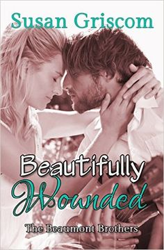 Beautifully Wounded: The Beaumont Brothers, Rock and Roll - Kindle edition by Susan Griscom, Michelle Olson. Literature & Fiction Kindle eBooks @ Amazon.com.