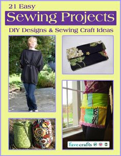 """In """"21 Easy Sewing Projects: DIY Designs and Sewing Craft Ideas,"""" you'll find tutorials and patterns for everything from practical and budget-friendly clothing patterns, holiday projects, lovely bags and clutches, and decorations for your home. #free #ebook"""