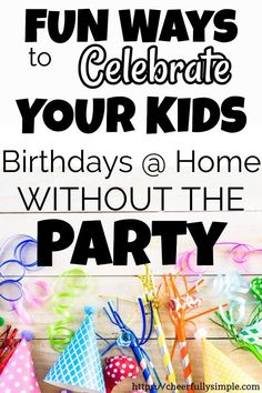Awesome Ways to Celebrate Kids Birthdays Without the Party. Your kids will feel super special with these at home birthday celebration ideas. Skip the birthday party scene and celebrate your kids in style with these awesome birthday surprise ideas! Birthday Surprise Kids, Birthday Party At Home, Birthday Dinners, 13th Birthday, Special Birthday, Girl Birthday, Birthday Ideas, Indoor Birthday, Birthday Morning