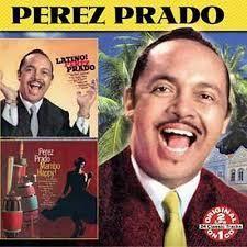 Nel luglio 2004 è uscit,. dalla Casa discografica Collectables, questa preziosa compilation di Perez Prado. Si tratta di una raccolta di due album originali: Latino del 1959 e il famoso Mambo Happy del 1947. Titoli Autori e Performer 1 Ni Hablar di Pérez...