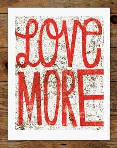 Let's try this together today. :: Love More Hand Typography Print by groovygravy
