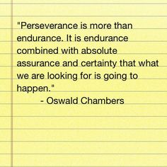 Perseverance, of course. Oswald Chambers, Fear Of The Lord, Just Breathe, Do Your Best, Random Thoughts, Note To Self, Christian Quotes, Never Give Up, Inspire Me