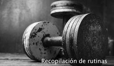 Recopilación de rutinas de entrenamiento de pesas. Híbrida Torso-pierna…
