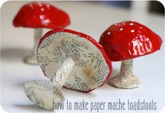 How to make paper mache toadstools