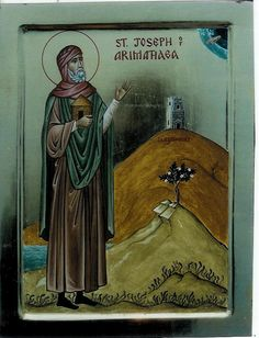 JOSEPH OF ARIMATHAEA (1 AUGUST NT) [Note: the feast day for Joseph of Arimathaea traditionally falls on 31 July, but has been transferred to 1 August to make room for Ignatius of Loyola]