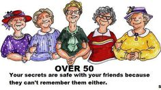 Your secrets are safe with friends because they can't remember them either!