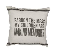 Rustic Pardon The Mess Accent Pillow