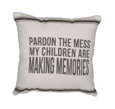 Rustic Pardon The Mess Accent Pillow