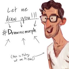 regram @tysmurph HEY GUYS. I want to try something new.... sometimes I get bored and draw random people..... I was thinking.... YOU ARE A RANDOM PERSON!!! Let me draw you for practice!! Just use the #Drawmemurph hashtag and I'll go through and draw you!!! Win/win!! Unless if I make you really ugly... then it's like a win/lose.... but that's the risk you run!!! :)