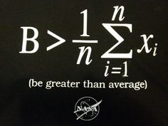 how do you read this formula?   Be greater than average!