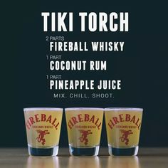 Tiki Torch - Fireball, Coconut Rum and Pineapple Juice Fireball Drinks, Fireball Recipes, Alcohol Drink Recipes, Alcoholic Drinks, Fireball Shot, Drinks With Fireball Whiskey, Shooters Alcohol, Bourbon Drinks, Drink Recipes
