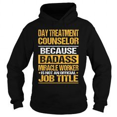 Day Treatment Counselor-Badass T-Shirts, Hoodies (36.99$ ==► Order Here!)