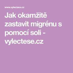 Jak okamžitě zastavit migrénu s pomocí soli - vylectese.cz