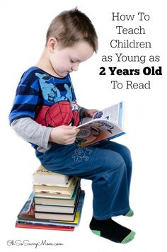 How to Teach Children as Young as Two Years Old to Read