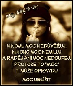 Kéž by to nebyla pravda Motto, Romantic, Humor, Motivation, Quotes, Relax, Thoughts, Cheer, Humour