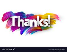 Thanks paper poster with colorful brush strokes Vector Image Thank You Gifs, Thank You Images, Thank You Quotes, Thank You Cards, Thank You For Birthday Wishes, Happy Birthday Greetings, Cartoon Girl Images, Emoji Images, Good Morning Gift
