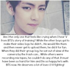To the you the truth, I felt the tears coming....but I'm happy that Tae's part of BTS -Nobody in Something