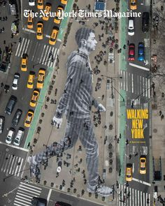 "JR's street art featuring a gigantic man walking in NYC graces the cover of ""The New York Times Magazine."""