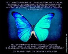 But our passions are set on the heavenly realm as we cling tightly to ...