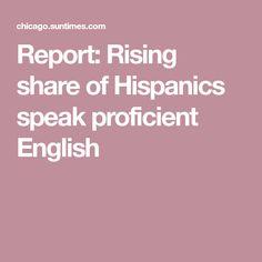 Report: Rising share of Hispanics speak proficient English