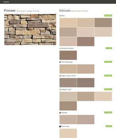 Pioneer. Mountain Ledge Panels. Nationwide Profiles. Eldorado. Behr. Benjamin Moore. PPG Pittsburgh. Ralph Lauren Paint. Valspar Paint. Olympic. Dutch Boy.  Click the gray Visit button to see the matching paint names.