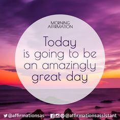 "Affirmation: ""Today is going to an amazingly great day"" #affirmation #affirmations #morningaffirmation #morningaffirmations #positiveaffirmations #positive #joytrain #successtrain #happiness #motivation #motivational"