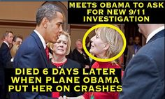Beverly met with Obama in 2009 at the White House asking him to open an new 9/11 investigation. Her airplane crashed just 6 days after meeting with Obama and she was silenced forever.