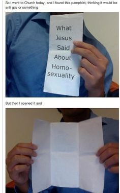 """here's what Jesus said about homosexuality, wait for it! """"_________________________"""" the end"""