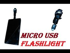 DIY Micro USB Flash Light Tutorial