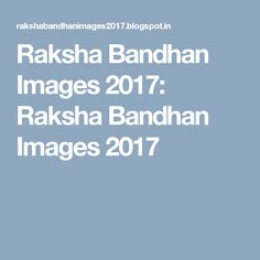 Raksha Bandhan Images 2017: Raksha Bandhan Images 2017