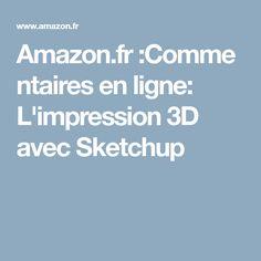 Amazon.fr:Commentaires en ligne: L'impression 3D avec Sketchup Impression 3d, Amazon, African Dress, Impressionism, 3d Printing, Amazons, Riding Habit